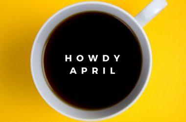 Howdy April