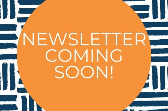 Newsletter Coming Soon!