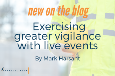 Exercising greater vigilance with live events